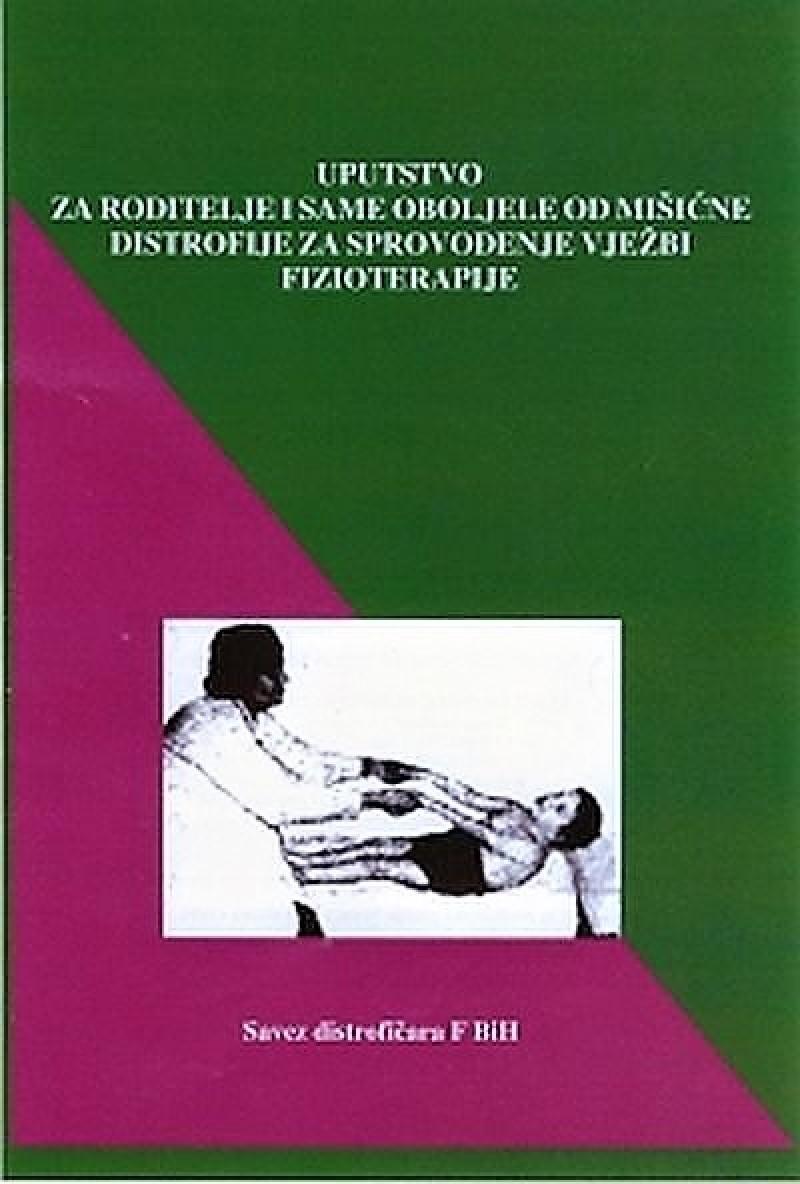 Uputstvo za roditelje i same oboljele od mišićne distrofije za sprovođenje vježbi fizioterapije